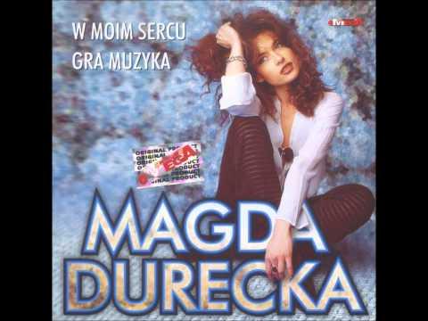 Magda Durecka - W Takiej Chwili - W Moim Sercu Gra Muzyka